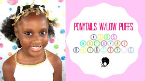ponytails w low puffs kids natural hair back to
