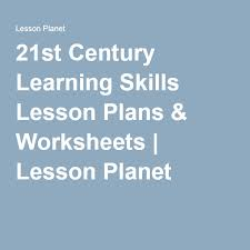 21st century learning skills lesson plans u0026 worksheets lesson