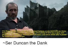 Stannis Baratheon Memes - i m stannis baratheon and this is my island fortress i rule here