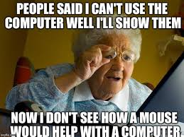 Pictures To Use For Memes - grandma finds the internet meme imgflip