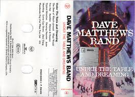 under the table and dreaming dave matthews band under the table and dreaming cassette album