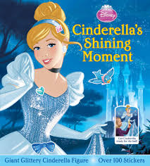 disney princess cinderella u0027s shining moment book lori