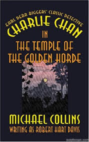 The Books and Films Of Charlie Chan Charlie Chan in The Temple of the Golden Horde by Michael Collins writing as Robert Hart Davis   For Sale