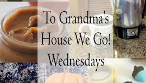 Grandma Backyard House To Grandma U0027s House We Go Wednesday Link Party 57