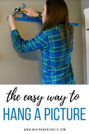How To Hang A Picture How To Hang A Picture The Easy Way Making Manzanita