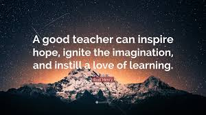 good morning hope quote brad henry quote u201ca good teacher can inspire hope ignite the