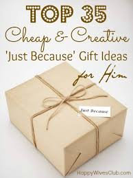 top 35 cheap u0026 creative u0027just because u0027 gift ideas for him