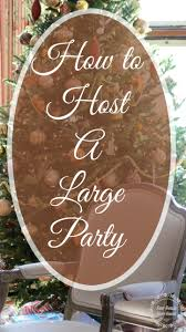 how to host a large family party new house new home