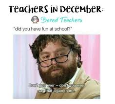 December Meme - december meme bored teachers funny stuff pinterest teacher