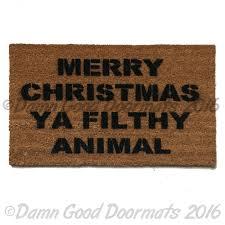merry christmas ya filthy animal funny rude doormat damn good