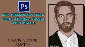 tutorial cara vector photoshop tools untuk membuat vector photoshop vexel teknik dasar membuat
