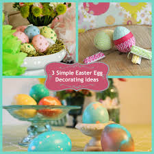 3 Simple Easter Egg Decorating Ideas
