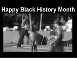 Black History Meme - happy black history month black history month meme on esmemes com