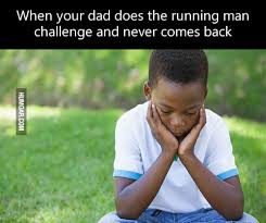 Running Dad Meme - when your dad does the running man challenge humoar com