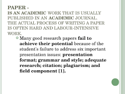 writing a paper format types of academic writing paper is an academic work that is usually published in an academic journal the actual process of writing a paper is often hard and labour intensive work