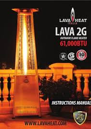 Lava Heat Italia Patio Heater by Lava Heat Italia Lava Heat 2g Owner U0027s Manual By Lava Heat