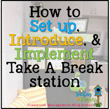 how to set up introduce implement a take a break station how to set up introduce implement a take a break station