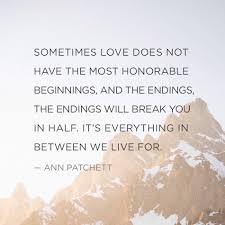Please Love Me Quotes by Heartbroken Quotes Ann Patchett Healing Words Wisdom And