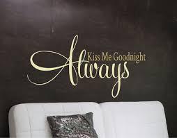 always kiss me goodnight wall decal bedroom wall art