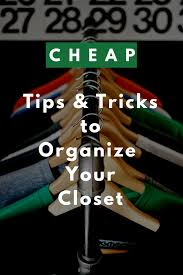 cheap tips u0026 tricks to organize your closet u2013 roads to joye