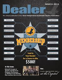 texas dealer march 2013 by texas independent auto dealers