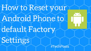 reset android to default how to reset android phone to default factory settings howtoarticle