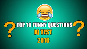 top 10 funny iq test iq test 10 tricky questions and answers
