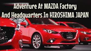 mazda headquarters adventure at mazda factory in hiroshima japan and visit mazda