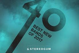Bands Of The Backyard Stereogum U0027s 40 Best New Bands Of 2017 Stereogum