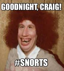 Craig Meme - meme maker goodnight craig snorts