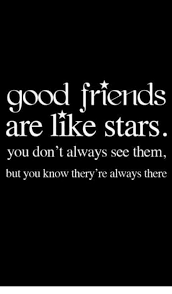 Good Friends Meme - good friends are like stars you don t always see them but you know