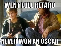 Leo Oscar Meme - the reason leo will never win an oscar meme guy