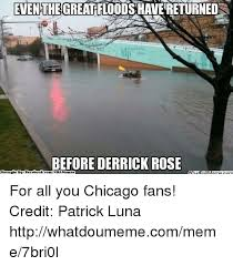 Chicago Memes Facebook - even the greathfloodshavereturned before derrick rose brought bye