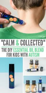 calm and collected the diy essential oil blend for kids with autism