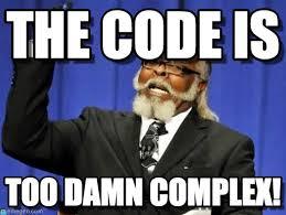 Code Meme - the code is too damn high meme on memegen