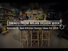 best kitchen design trends from milan design week 2016 episode 4