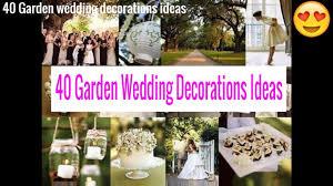 40 garden wedding design decorations ideas youtube