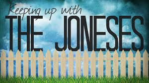 keeping up with the joneses keeping up with the joneses 2013 u2014 grace fellowship