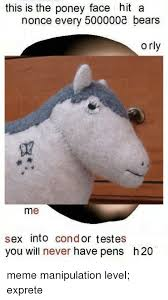 Meme Orly - this is the poney face hit a nonce every 500000c bears orly me sex