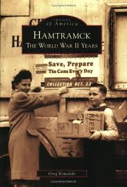 hamtramck the world war ii years mi images of america arcadia