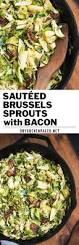 ina garten brussel sprouts pancetta best 25 sauteed brussel sprouts ideas on pinterest recipe for