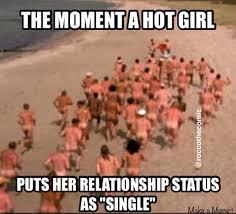 Hot Girl Meme - moment when a hot girl becomes single memes