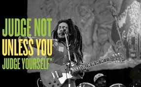 quotes about family judging bob marley quotes 20 powerful sayings u0026 lyrics to live by