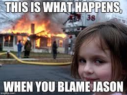 Meme Jason - disaster girl meme imgflip
