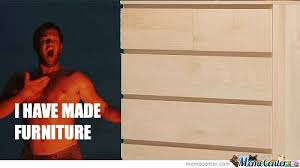Ikea Furniture Meme - how i feel after assembling anything from ikea by purdle meme center