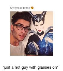 Nerd Glasses Meme - my type of nerds just a hot guy with glasses on nerd meme on me me