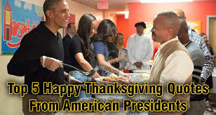 top 5 happy thanksgiving quotes from american presidents earn