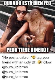 Pos Ta Cabron Meme - 25 best memes about no pos ta cabron no pos ta cabron memes