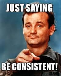 Just Saying Meme - meme maker just saying be consistent
