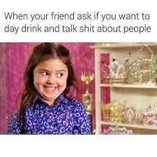 dopl3r com memes when your friend ask if you want to day drink